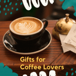 The Coffee Lover's Ultimate Gift Guide