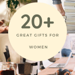 20 + Great Gifts for Women