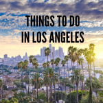 What Can You Do In Los Angeles With Family?