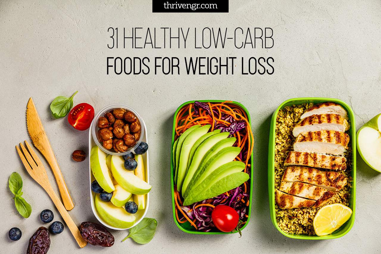 31 Healthy Low-Carb Foods For Weight Loss