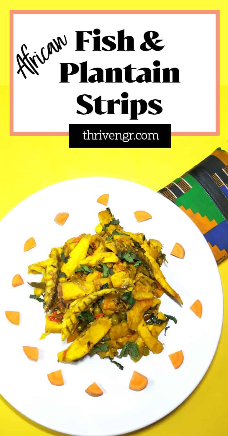 Fish and Unripe Plantain Strips