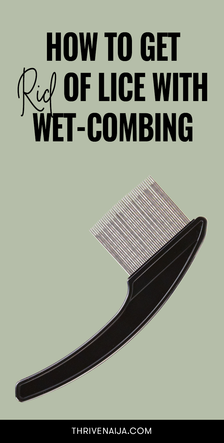 Try Wet-combing to get rid of head lice