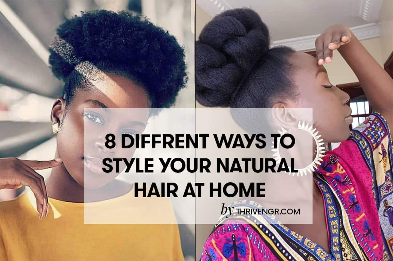 25 Different Ways To Style Your Natural Hair At Home