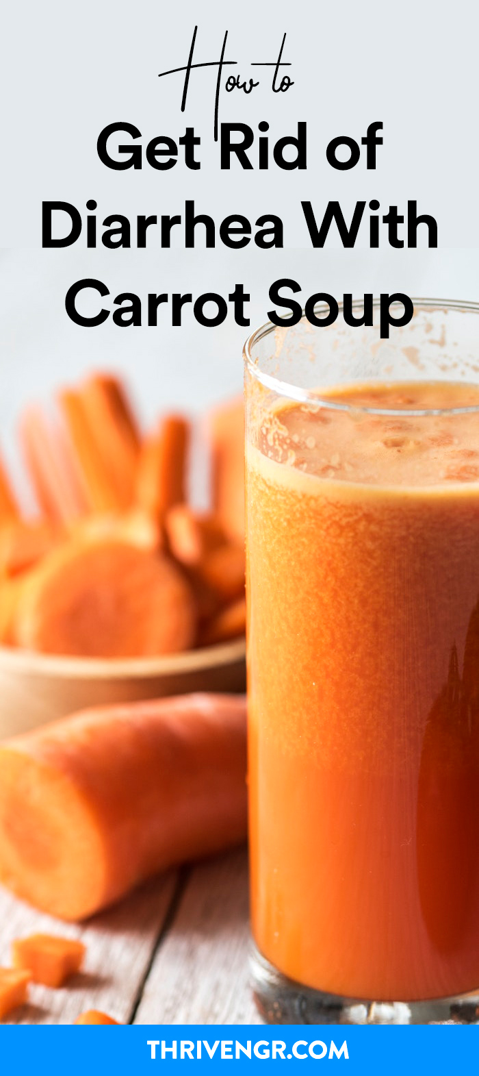 How to use carrot soup to get rid of diarrhea fast