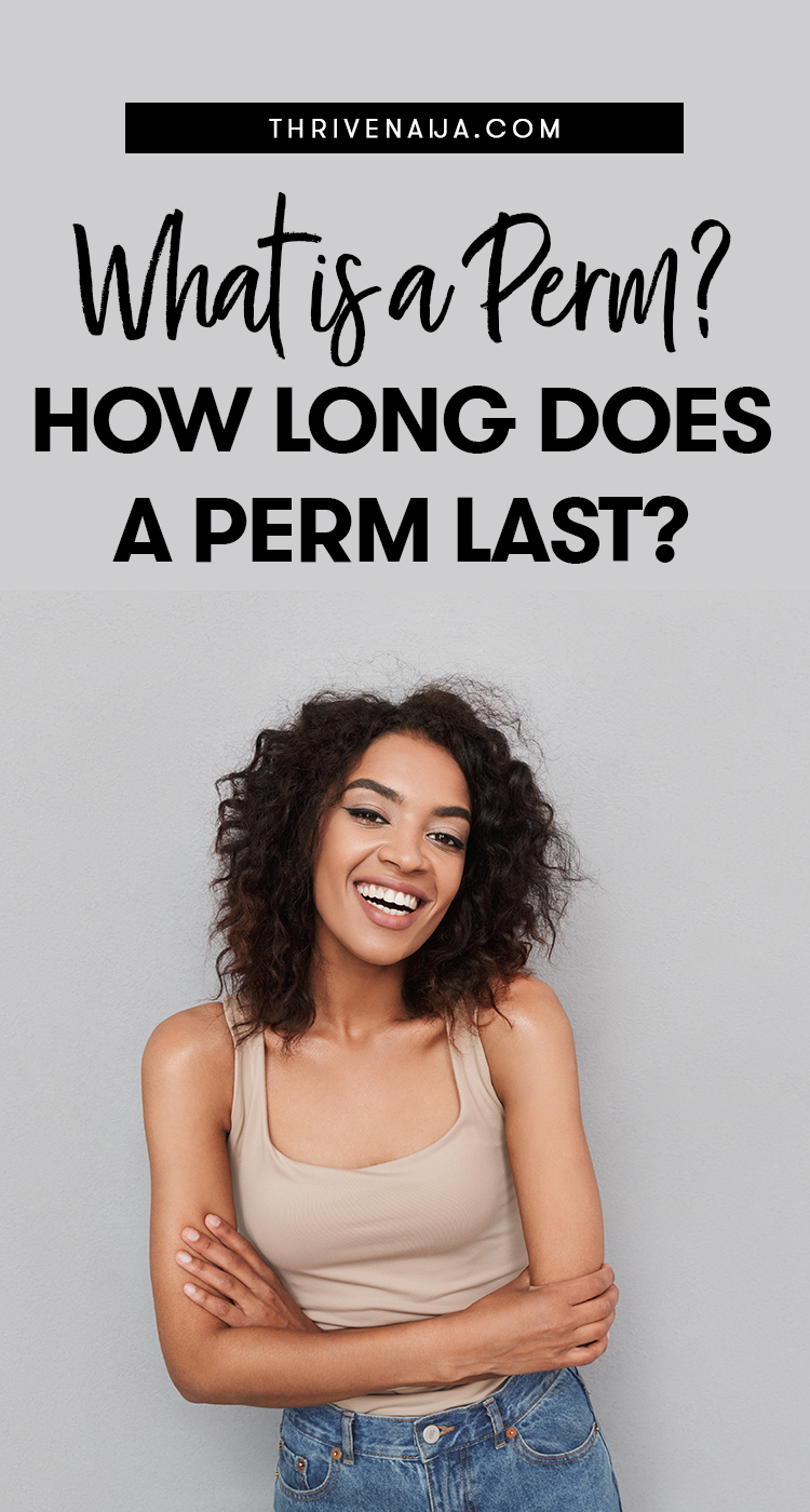whats a perm and how long does a perm last?