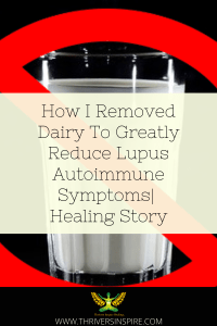 "Glass of milk with a red cross out sign with caption: ""How I Removed Dairy To Greatly Reduce Lupus Autoimmune Symptoms