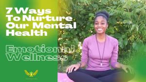 """Netert Aset dressed in a exercise clothes (purple long -sleeved top and black tights pants) sitting on a pink yoga mat surrounded by green bushed with title: """"7 Ways To Nurture Our Mental Health: Emotional Wellness"""""""