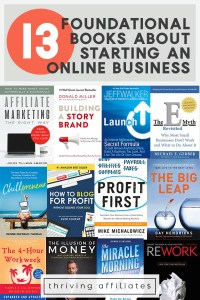 What are the 13 Best Foundational Books About Starting an Online Business? Find you now! #thrivingaffiliates