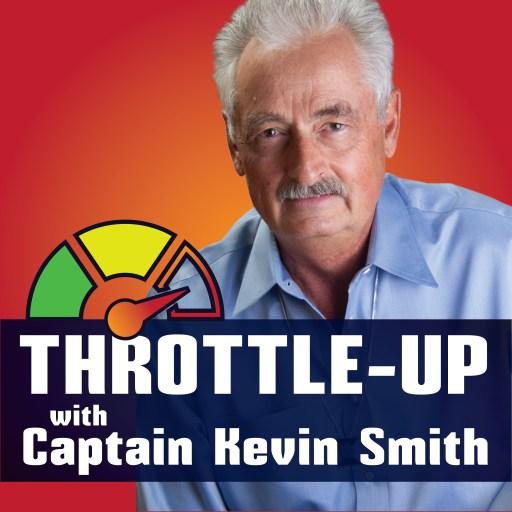 Throttle Up Radio with Captain Kevin Smith