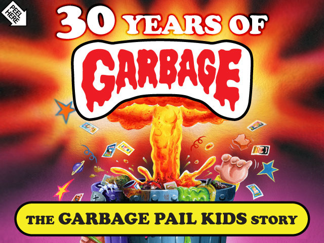 30 Years of Garbage Pail Kids