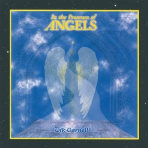 """In the Presence of Angels"" album by Dik Darnell"