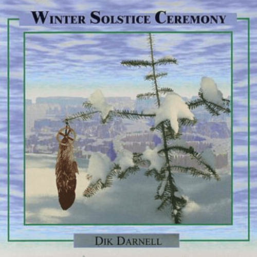 """Winter Solstice Ceremony"" album by Dik Darnell"