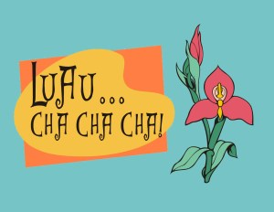 Luau Cha Cha Cha Music for everyone