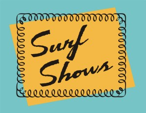 Surf Shows