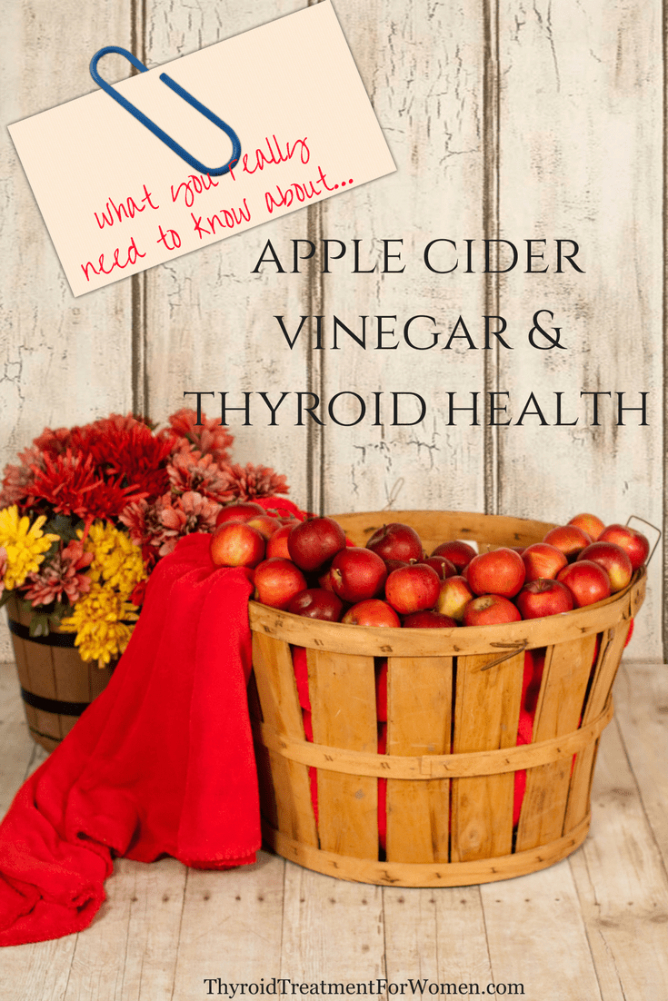 Apple Cider Vinegar & thyroid health - what you need to know before  you start taking it for hypothyroidism. #thyroidhealth #hypothyroidism #ACV @thyroidtreatmentforwomen