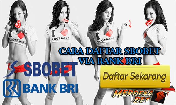 Cara Daftar Sbobet Bank BRI