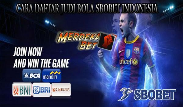 Cara Daftar Judi Bola Online Sbobet Indonesia