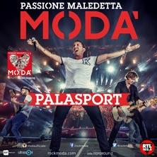 Modà - Passione Maledetta - Palasport  - Biglietti