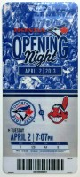 2013 Toronto Blue Jays Opening Day ticket stub