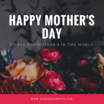 Happy Mother's Day –  A Mother's Day Tribute