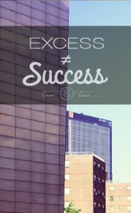 Excess does not equal success. ~Tico&Tina | 31 Days Exploring Minimalism | simple living