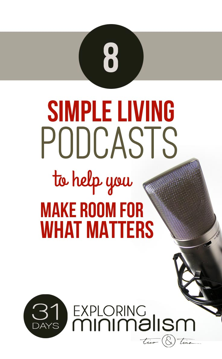 8 Simple Living Podcasts to Help You Discover Your Inner Minimalist