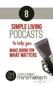 8 Simple Living Podcasts to help you ease into minimalism | simple living, minimalist lifestyle