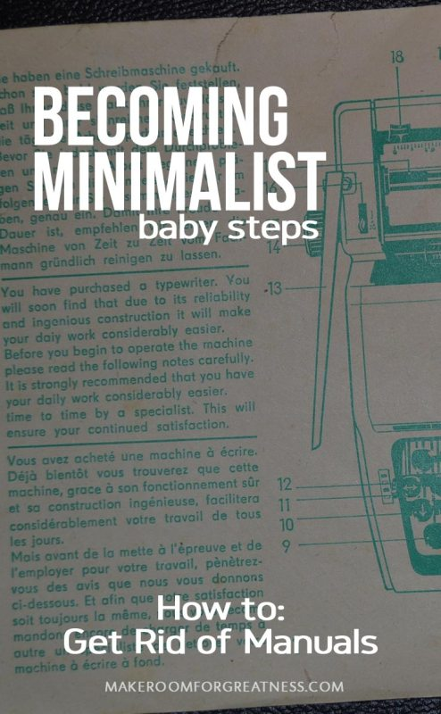 Becoming minimalist baby steps get rid of manuals for Getting rid of stuff minimalist