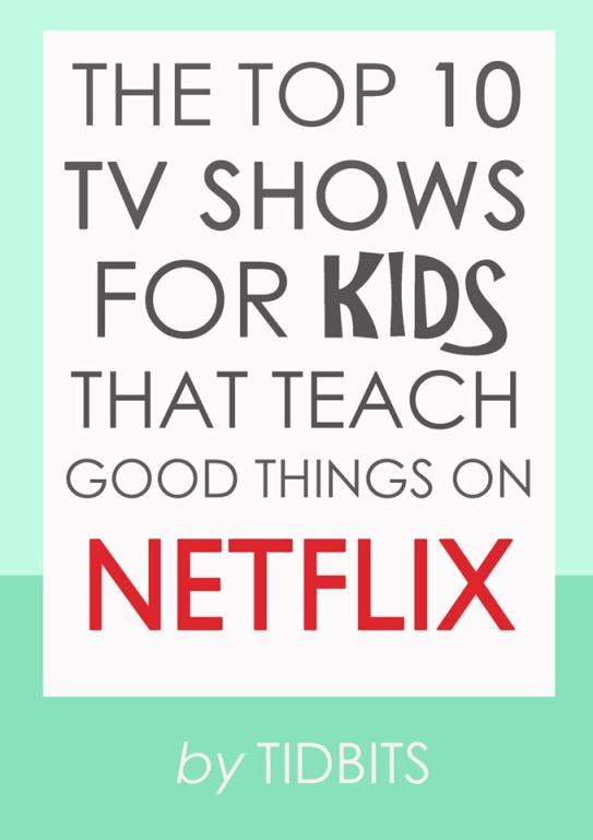 The Top 10 TV Shows for Kids That Teach Good Things on Netflix