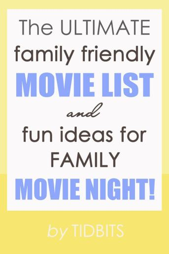 The Ultimate family friendly movie list and fun ideas for family movie night.