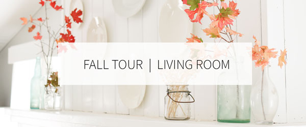 FALL HOME TOUR IN THE LIVING ROOM