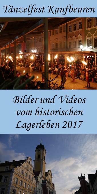 historisches Lagerleben auf dem Tänzelfest 2017 in Kaufbeuren - mit Fotos und Videos