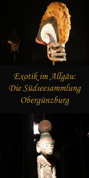 Exotik im Allgäu - Südseesammlung Obergünzburg