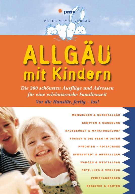 Allgäu mit Kindern - Allgäu-Reiseführer aus dem Peter Meyer Verlag