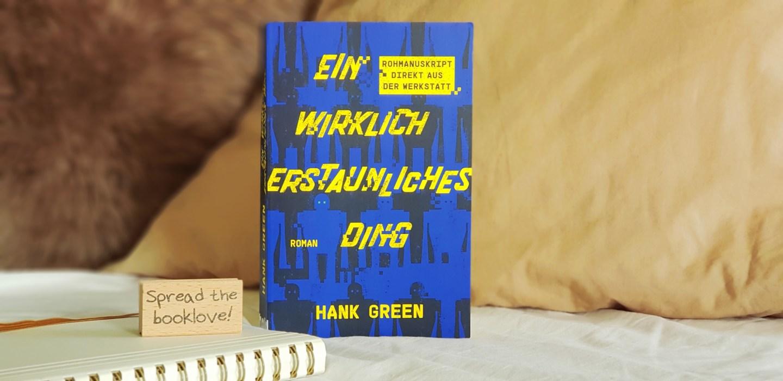 Rezension | Ein wirklich erstaunliches Ding von Hank Green