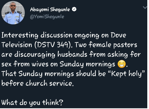 A Twitter user by name Abayomi Shogunle has taken to the micro-blogging site to reveal that he has overhead two female Pastors discouraging their husbands from asking for sex from their wives on Sunday mornings.