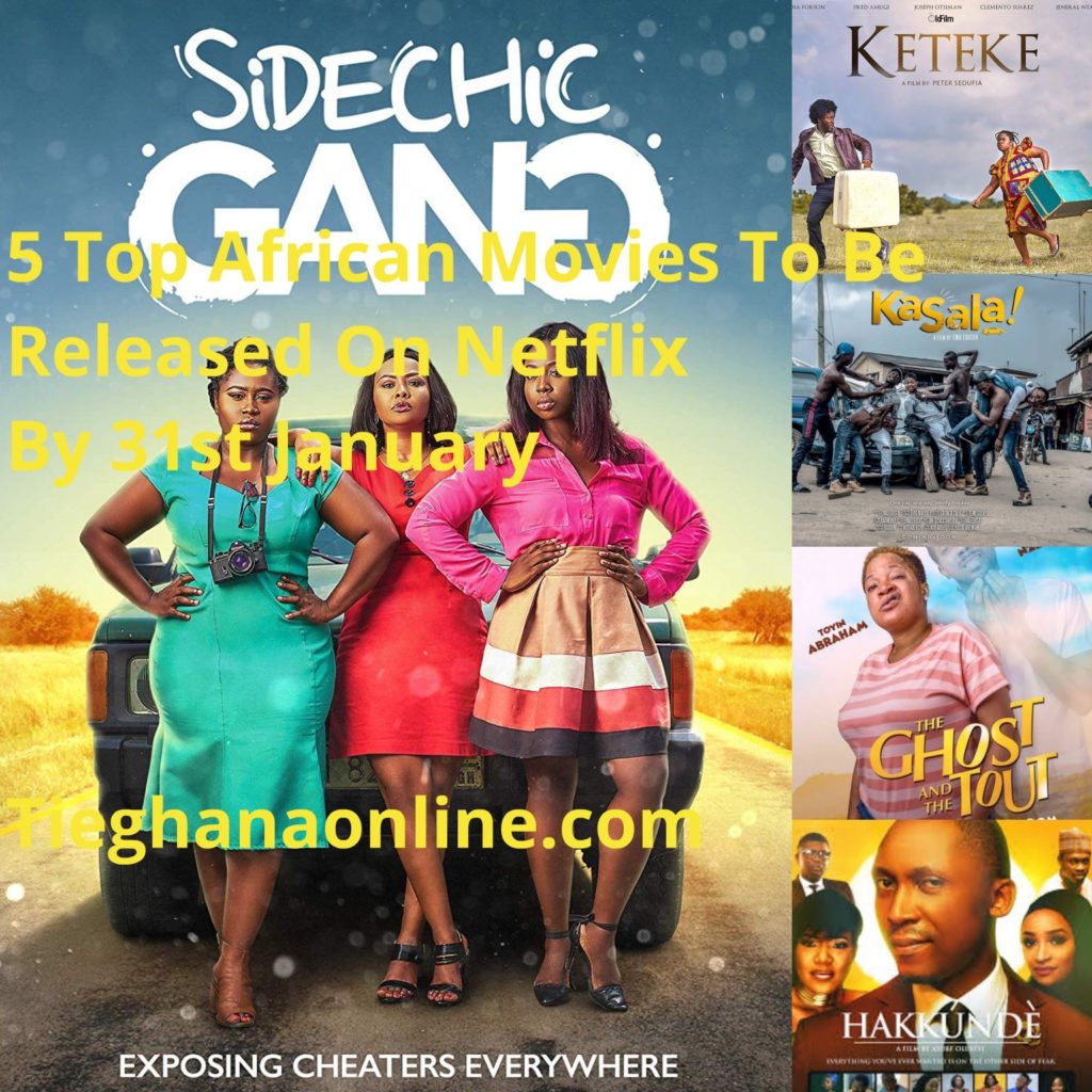 Top African Movies To Be Released On Netflix By 31st January