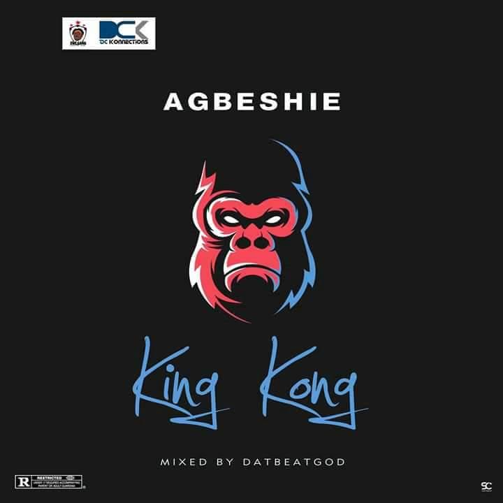 Agbeshie - King Kong ( Mixed by DatBeatGod)
