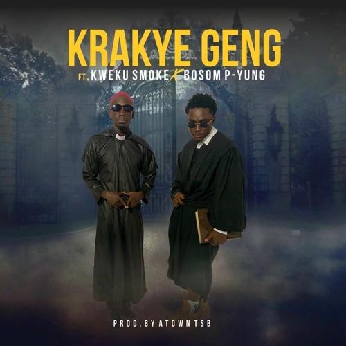 Kweku Smoke x Bosom P-yung – Krakye Geng (Prod. By ATown TSB)