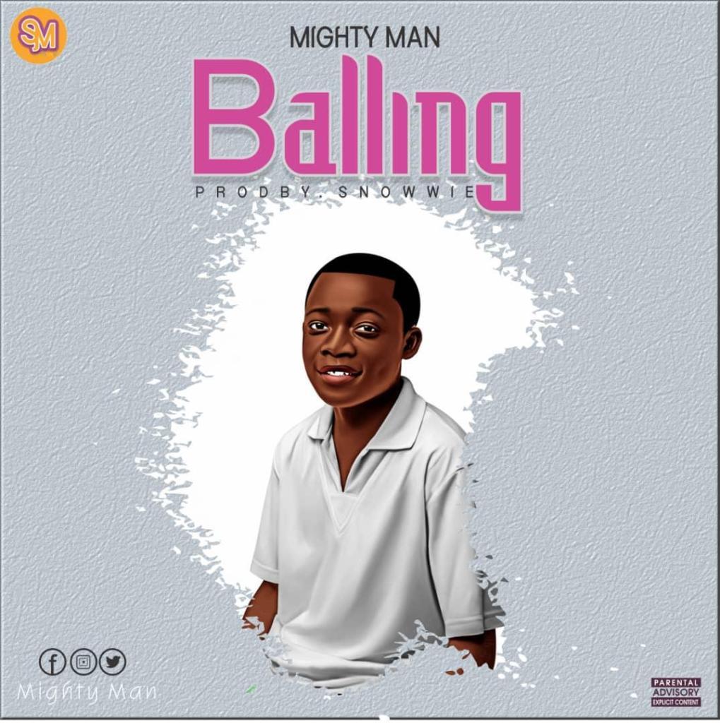 Mighty Man — Balling (Prod By Snowwie)