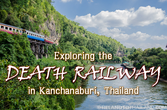 Exploring the Dealth Railway in Kanchanaburi, Thailand