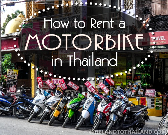 How to Rent a Motorbike in Thailand