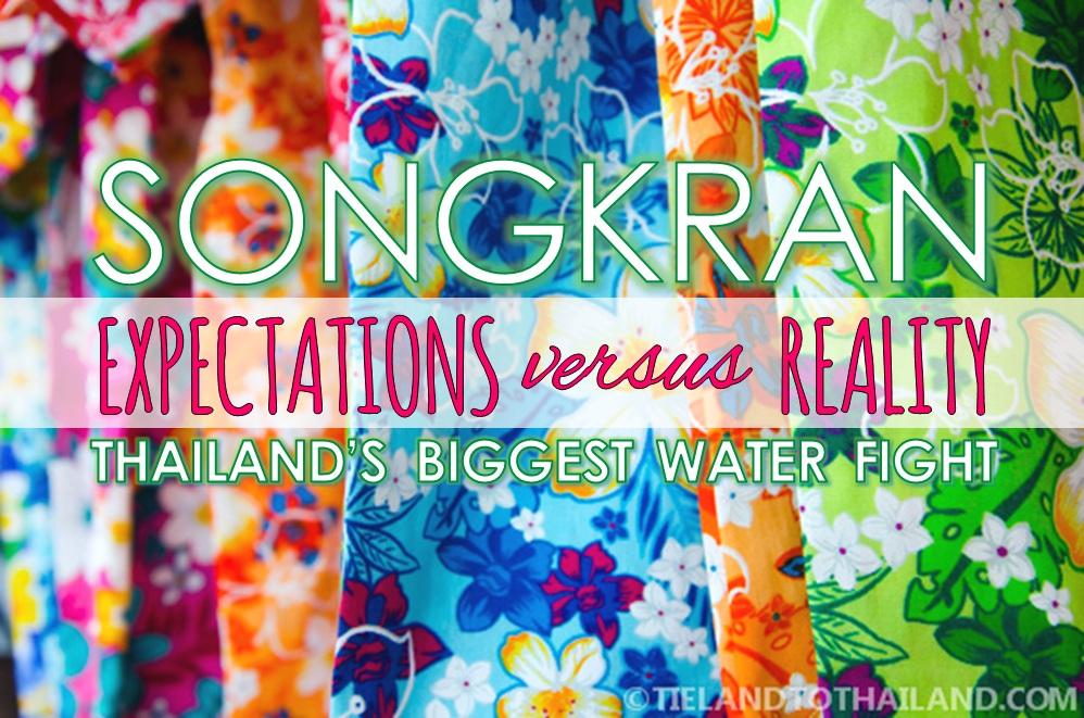 Songkran Expectations vs Reality