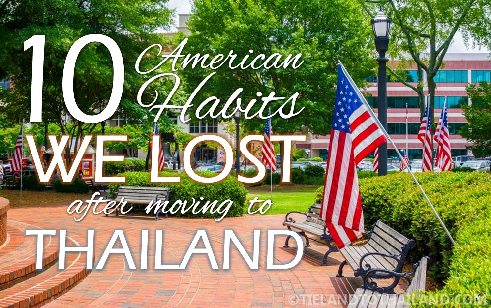 10 American Habits We Lost After Moving to Thailand