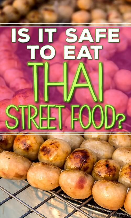 Is it safe to eat Thai street food? Here are our top tips that have kept us safe while we've lived and dined in Thailand.