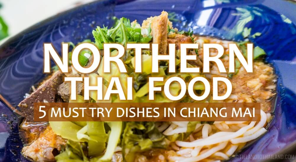 Northern Thai Food 5 Must Try Dishes in Chiang Mai