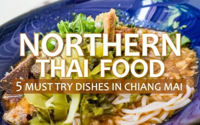Northern Thai Food: 5 Must Try Dishes in Chiang Mai