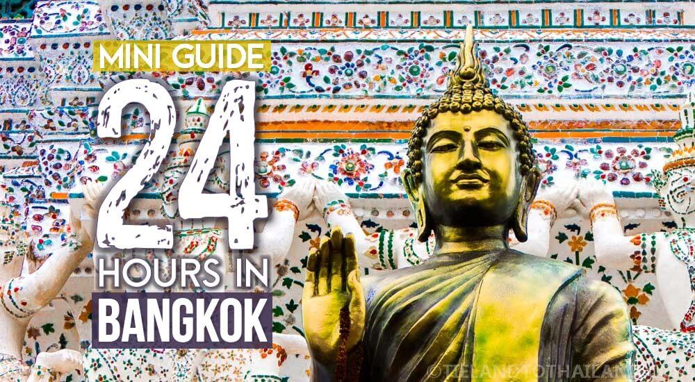 Mini Guide: 24 Hours in Bangkok