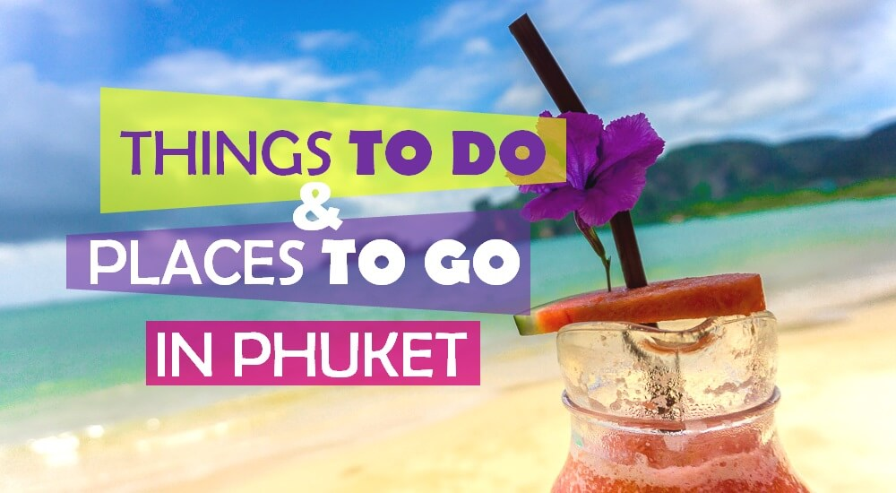 Things to Do and Places to Go in Phuket