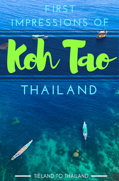 Here are our first impressions of Koh Tao, the tiny island in the Gulf of Thailand best known for diving, and its infrastructure, beaches, safety and more. | Tieland to Thailand